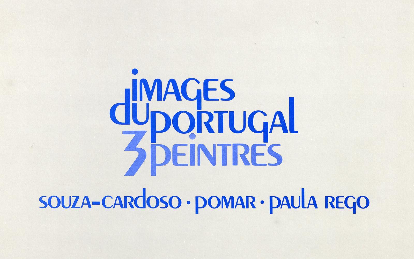Images du Portugal. 3 Peintres: Souza-Cardoso, Júlio Pomar, Paula Rego
