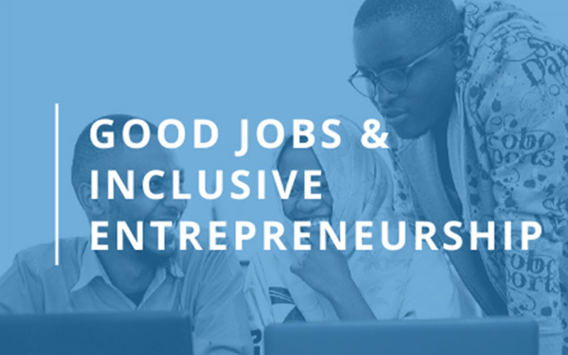 Good Jobs & Inclusive Entrepreneurship