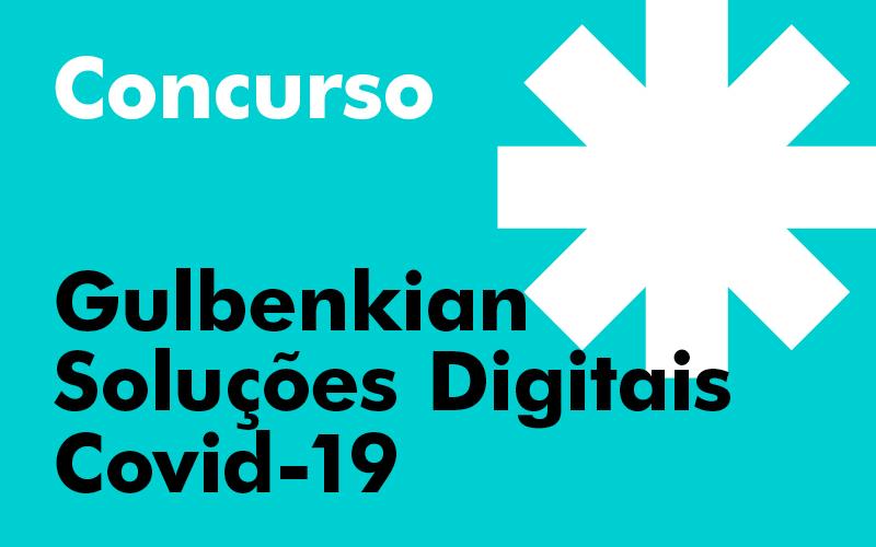 Gulbenkian Soluções Digitais Covid-19