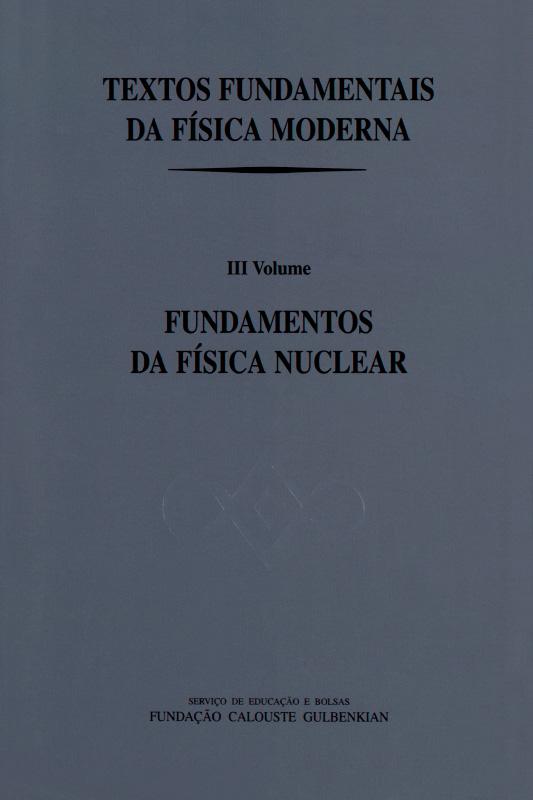 Textos fundamentais da física moderna III: Fundamentos da física nuclear