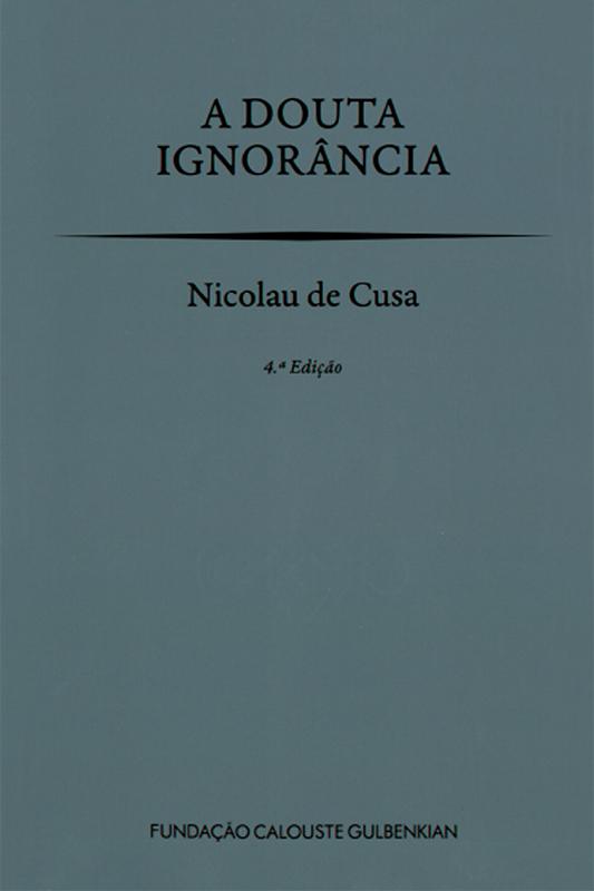 A douta ignorância / Nicolau de Cusa