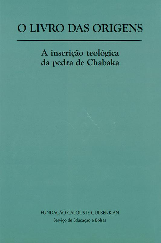 O livro das Origens: A inscrição teológica da pedra de Chabaka