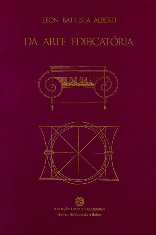 Da Arte Edificatória / Leoni Battista Alberti