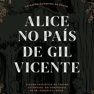 Alice au País de Gil Vicente – Sur les traces d´un voyage initiatique au théâtre vicentin