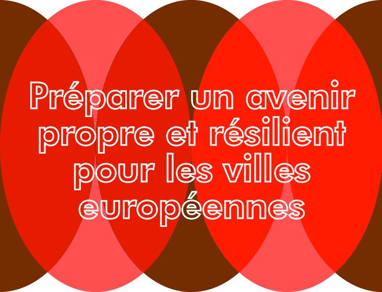 Construire un avenir propre et résilient pour les villes européennes
